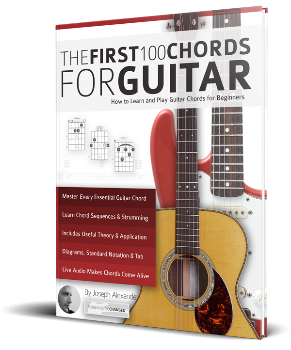The First 100 Chords For Guitar Fundamental Changes Music Book