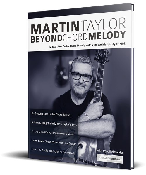 Martin Taylor Beyond Chord Melody - Fundamental Changes Music Book ...