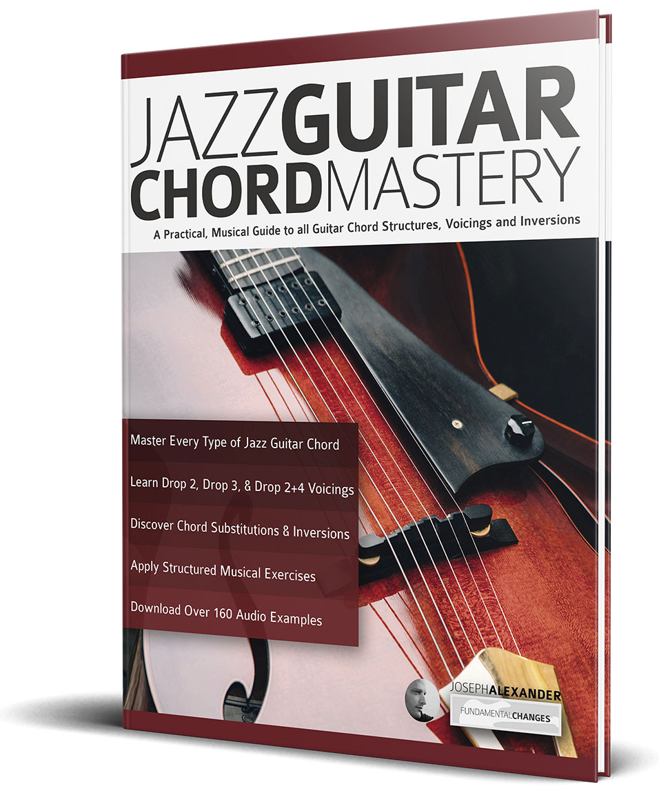 Jazz Guitar Chord Mastery - Fundamental Changes Music Book