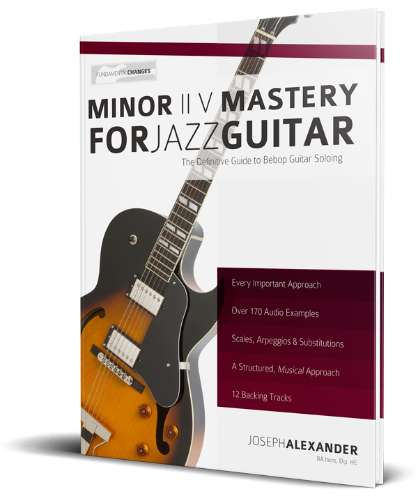 Minor ii V Mastery for Jazz Guitar - Fundamental Changes ...